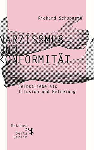 Narzissmus und Konformität: Selbstliebe als Illusion und Befreiung