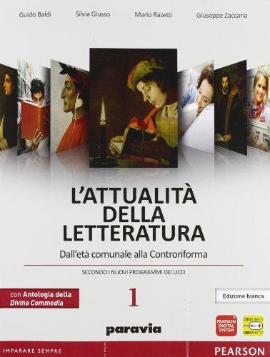 Attualit della letteratura. Con Divina Commedia-Laboratorio competenze. Ediz. bianca. Per le Scuole superiori. Con espansione online: 1