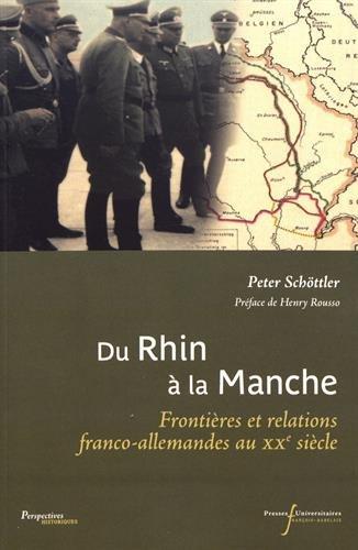 Du rhin à la manche: Frontières et relations franco-allemandes au XXe siècle