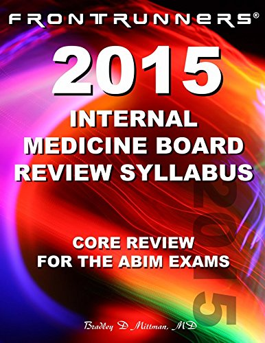 Internal Medicine Board Review Syllabus 2015: Core Review for the ABIM Certification & Recertification Exams ***OUT OF PRINT, 2019 EDITION AVAILABLE***