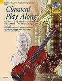 Classical Play-Along: 12 bekannte Stücke der Klassik mit authentischen Orchester-Playbacks. Violine. Ausgabe mit CD. (Schott Master Play-Along Series)