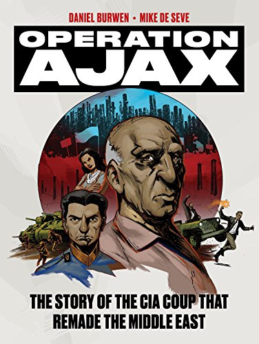 Operation Ajax: The Story of the CIA Coup That Remade the Middle East (Graphic Non Fiction) por Daniel Burwen