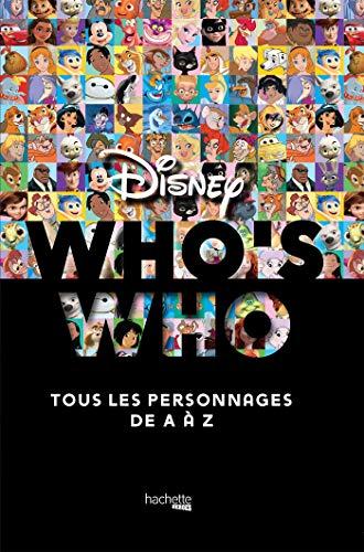 Who's who ? Disney: tous les personnages de A à Z par Xavier Hanart