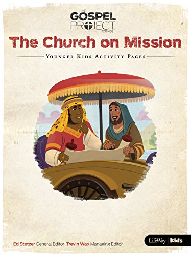 The Gospel Project for Kids: Younger Kids Activity Pages - Volume 10: The Church on Mission (Gospel Project - Tgp)