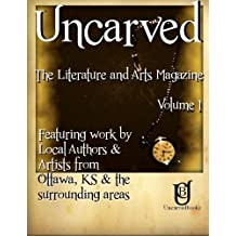 Uncarved: The Literature and Arts Magazine: Volume 1
