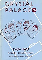 Crystal Palace Football Club, 1969-90: A Biased Commentary