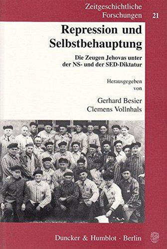 Repression und Selbstbehauptung.: Die Zeugen Jehovas unter der NS- und der SED-Diktatur. (Zeitgeschichtliche Forschungen)