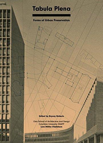 Tabula Plena: Forms of Urban Preservation por Bryony Roberts