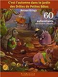 C'est l'automne dans le jardin des Drôles de Petites Bêtes: 60 autocollants pour illustrer 3 histoires...