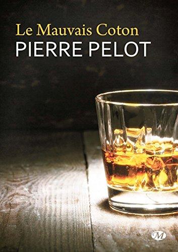 Le Mauvais coton par Pierre Pelot