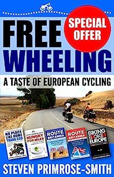 Freewheeling: A Taste of European Cycling (English Edition) par [Primrose-Smith, Steven]