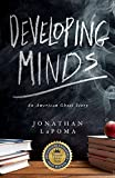 Front cover for the book Developing Minds: An American Ghost Story by Jonathan LaPoma