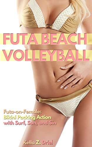 Futa Beach Volleyball: Futa-on-Female: Bikini Packing Action with Surf, Sun, and Sin (English Edition)