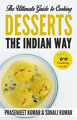 the-ultimate-guide-to-cooking-desserts-the-indian-way-how-to-cook-everything-in-a-jiffy-book-10-engl