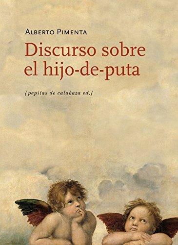 Discurso Sobre El Hijo-De-Puta por Alberto Pimenta