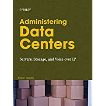 [(Administering Data Centers : Servers, Storage, and Voice Over IP)] [By (author) Kailash Jayaswal] published on (December, 2005)