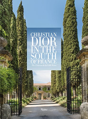 Christian Dior in the South of France: The Chateau de la Colle Noire
