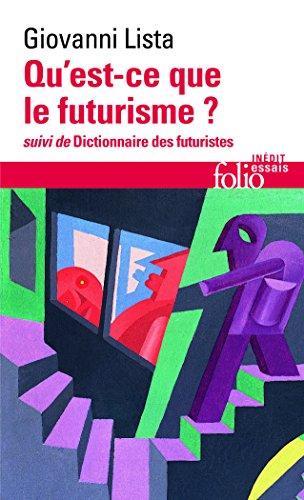 Qu'est-ce que le futurisme / Dictionnaire des futuristes