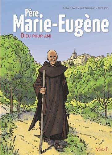 Père Marie-Eugène : Dieu pour ami