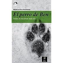 """El perro de Ben: 2ª entrega de la trilogía """"Todos lo hicieron mal"""". (Un libro en el bolsillo)"""