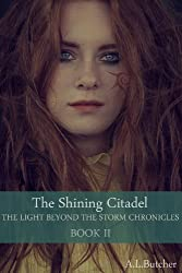 The Shining Citadel - The Light Beyond the Storm Chronicles Book II