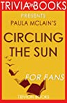 Trivia: Circling the Sun: A Novel By...
