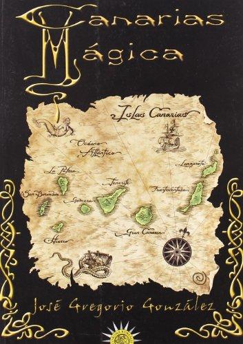 Canarias magica (Rutas Magicas) por Jose Gregorio Gonzalez