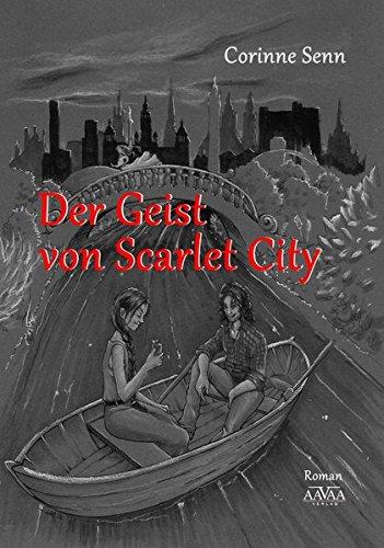 Der Geist von Scarlet City (Die Geschichte um Scarlet City)