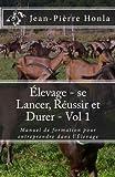 Telecharger Livres Elevage se Lancer Reussir et Durer Vol 1 Manuel de formation pour entreprendre dans l Elevage (PDF,EPUB,MOBI) gratuits en Francaise