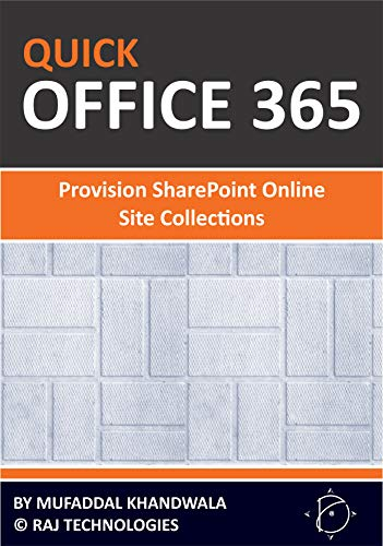 Quick Office 365 - Provision SharePoint Online Site Collections (English Edition)