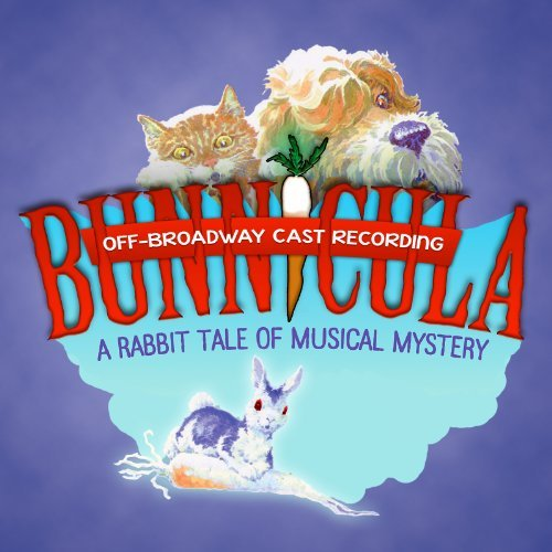 Bunnicula: A Rabbit Tale of Musical Mystery (Off-Broadway Cast Recording) by Abe Goldfarb (2013-10-21)