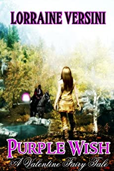 Purple Wish: A Valentine Fairy Tale by [Versini, Lorraine]