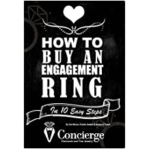 How to Buy an Engagement Ring in 10 Easy Steps (& Save Money!): Advice from private jeweler and 3rd generation diamond expert Dan Moran (English Edition)