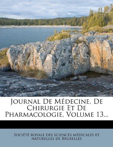 Journal de Medecine, de Chirurgie Et de Pharmacologie, Volume 13...