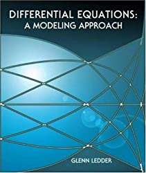 Differential Equations: A Modeling Approach by Glenn Ledder (2004-07-23)