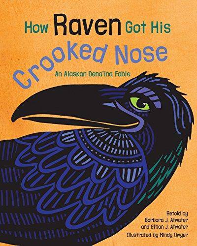 How Raven Got His Crooked Nose: An Alaskan Dena'ina Fable por Mindy Dwyer epub