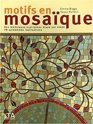 Motifs en mosaïque : Des techniques expliquées étape par étape, 19 splendides réalisations