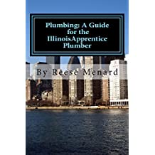 Plumbing: A Guide for the Illinois Apprentice Plumber (English Edition)