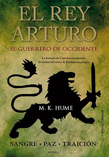 El rey Arturo (II). El Guerrero de Occidente (Alianza Literaria (Al))