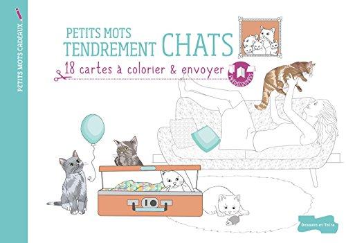 Petits mots tendrement chats: 18 cartes à colorier et envoyer