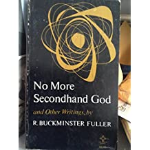 No More Secondhand God: And Other Writings