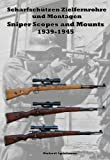 Scharfschützen Zielfernrohre und Montagen 1939-1945 Sniper Scopes and Mounts 1939-1945 (English Edition)
