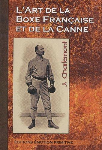 L'art de la boxe française et de la canne par Joseph Charlemont