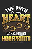 "The Path to My Heart is Paved With Hoofprints: Horse Notebook paperback Journal, Diary Composition Book College Wide Ruled, Gift for equestrian, horse ... and cowgirl, 6""x9"" 120 pages (60 sheets)."