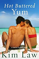 Hot Buttered Yum (A Turtle Island Novel) by Kim Law (2013-12-10)
