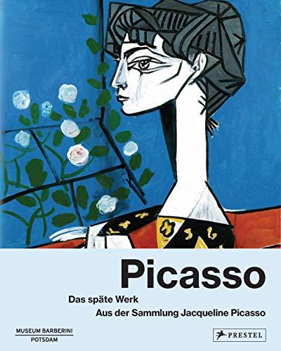 Picasso: Das späte Werk.: Aus der Sammlung Jacqueline Picasso