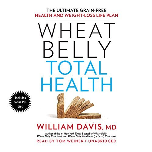 Wheat Belly Total Health: The Ultimate Grain-Free Health and Weight Loss Life Plan by William Davis (2014-09-16)