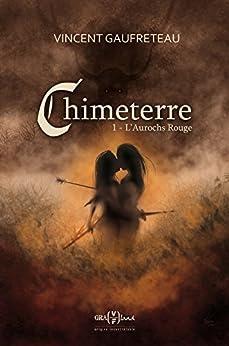 L'Aurochs Rouge (Chimeterre t. 1) par [Gaufreteau, Vincent]