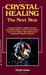 Crystal Healing: The Next Step (Llewellyn's New Age)