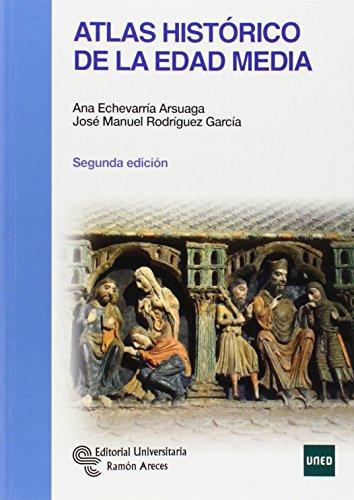 Atlas histórico de la Edad Media (Manuales) por Ana Echevarría Arsuaga